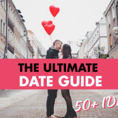 The Ultimate Date Idea Guide – 50+ Date Ideas